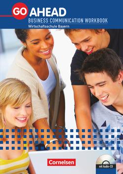 Go Ahead – Business Communication – Bayern – A2/B1 von Caridia,  Christopher, Williams,  Isobel E.