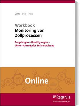 Workbook Monitoring von Zollprozessen (Online) von Friese,  Gerhard, Weiss,  Thomas, Witte,  Peter