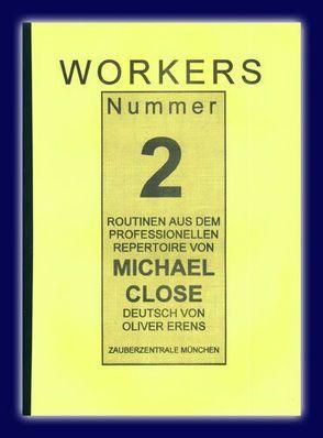 Workers. Routinen aus dem Professionellen Repertoire von Michael Close von Close,  Michael, Evens,  Oliver, Voit,  Harold
