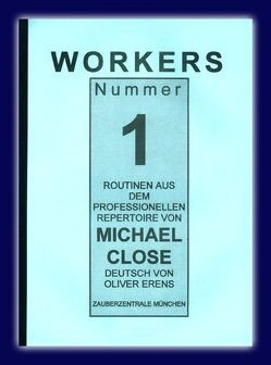 Workers. Routinen aus dem Professionellen Repertoire von Michael Close von Close,  Michael, Evens,  Oliver, Voit,  Harold