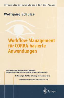 Workflow-Management für COBRA-basierte Anwendungen von Schulze,  Wolfgang