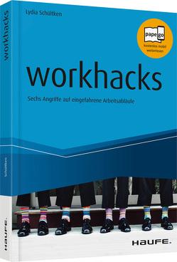 workhacks von Baumann,  Patrick, Decker,  Stefan, Iding,  Céline, Kruschwitz,  Rainer, Mathar,  Markus, Schültken,  Lydia, Tomoff,  Michael