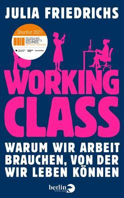 Working Class von Friedrichs,  Julia