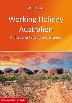 Working Holiday Australien – Auf eigene Faust und kostenlos von Engler,  Wulf