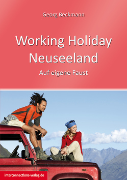 Working Holiday Neuseeland von Beckmann,  Georg