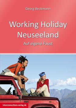 Working Holiday Neuseeland von Beckmann,  Georg
