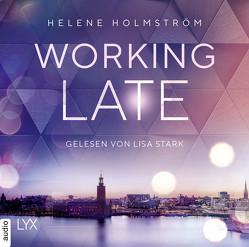 Working Late von Holmström,  Helene, Roßbach,  Corinna, Stark,  Lisa