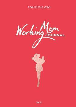 Working Mom Journal von Ialazzo,  Loreen