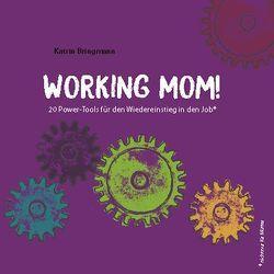 Working Mom! von Bringmann,  Katrin