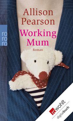 Working Mum von Frischer,  Catrin, Pearson,  Allison