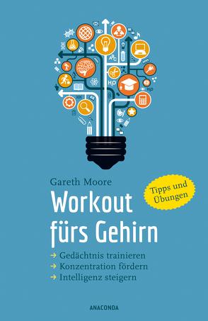 Workout fürs Gehirn von Moore,  Gareth, Schulz,  Matthias