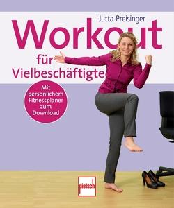 Workout für Vielbeschäftigte von Preisinger,  Jutta