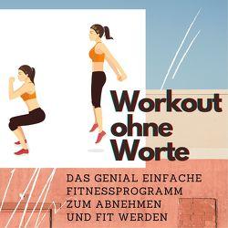 Workout ohne Worte von Fröhlich,  Tim