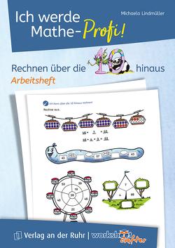 Worksheet Crafter & Verlag an der Ruhr: Ich werde Mathe-Profi! Rechnen über die 10 hinaus – Arbeitsheft von Lindmüller,  Michaela, Verlag an der Ruhr GmbH, Worksheet Crafter