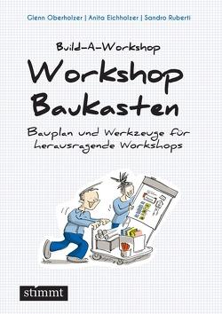 Workshop Baukasten von Eichholzer,  Anita, Oberholzer,  Glenn, Ruberti,  Sandro