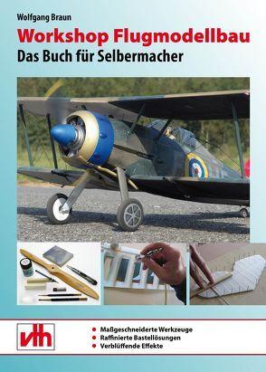 Workshop Flugmodellbau von Braun,  Wolfgang