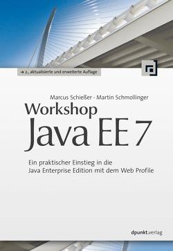 Workshop Java EE 7 von Schießer,  Marcus, Schmollinger,  Martin