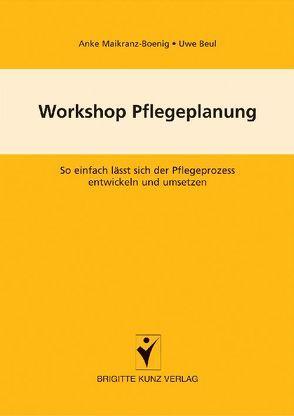 Workshop Pflegeplanung von Beul,  Uwe, Maikranz-Boenig,  Anke