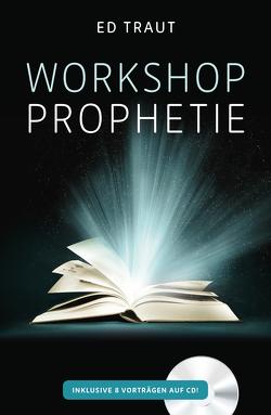 Workshop Prophetie von Renée,  Schneider, Traut,  Ed