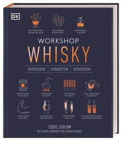 Workshop Whisky von Deibel,  Jürgen, Ludlow,  Eddie, Söntgerath,  Carmen