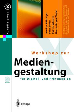 Workshop zur Mediengestaltung für Digital- und Printmedien von Böhringer,  J., Bühler,  P., Schlaich,  P., Ziegler,  H.-J.