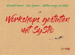 Workshops gestalten mit SySt® von Ferrari,  Elisabeth, Sparrer,  Insa, Varga von Kibéd,  Matthias