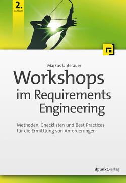 Workshops im Requirements Engineering von Unterauer,  Markus