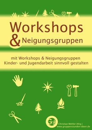 Workshops & Neigungsgruppen von Mehler,  Christian
