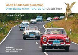 World Childhood Foundation Olympia München 1972-2012 Classic Tour von Prinz von Bayern,  Leopold, Saupe,  Ingo, Wolfermann,  Klaus
