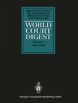 World Court Digest von Hofmann,  Rainer, Kokott,  Juliane, Oellers-Frahm,  Karin, Oeter,  Stefan, Zimmermann,  Andreas