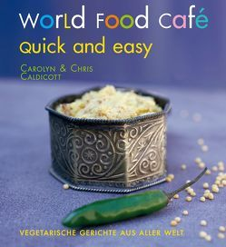 World Food Café. Quick and Easy von Caldicott,  Carolyn, Caldicott,  Chris, Hoch,  Sebastian