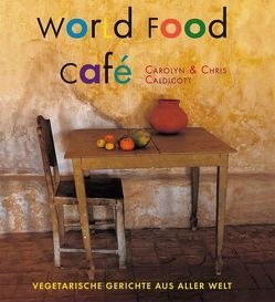 World Food Café von Caldicott,  Chris, Hoch,  Gabriele, Hoch,  Sebastian, Merrell,  James