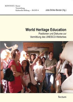 World Heritage Education von Ströter-Bender,  Jutta