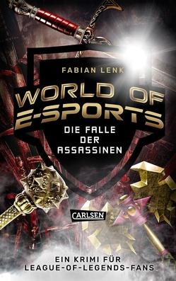 World of E-Sports: Die Falle der Assassinen von Lenk,  Fabian