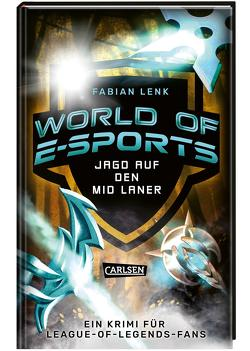 World of E-Sports: Jagd auf den Mid Laner von Lenk,  Fabian