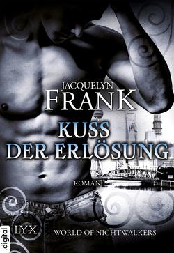 World of Nightwalkers – Kuss der Erlösung von Frank,  Jacquelyn, Kremmler,  Katrin, Kuppler,  Lisa