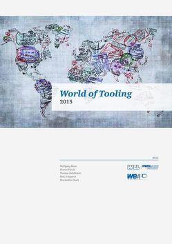 World of Tooling von Dr. Boos,  Wolfgang, Dr. Pitsch,  Martin, Kühlmann,  Thomas, Schippers,  Max, Stark,  Maximilian