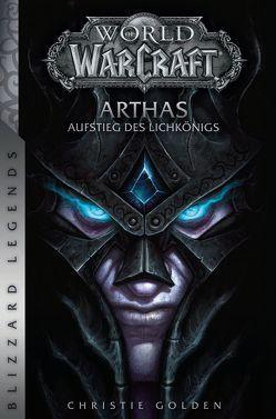 World of Warcraft: Arthas – Aufstieg des Lichkönigs von Golden,  Christie, Schnelle,  Mick
