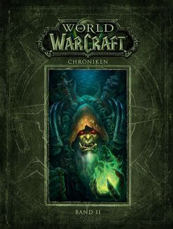 World of Warcraft: Chroniken Bd. 2 von Blizzard Entertainment, Kasprzak,  Andreas, Toneguzzo,  Tobias