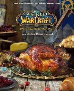 World of Warcraft: Das offizielle Kochbuch von Kasprzak,  Andreas, Monroe-Cassel,  Chelsea