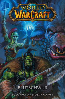 World of Warcraft – Graphic Novel von Kern,  Claudia, Raapack,  Jheremy, Wagner,  Doug