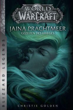 World of Warcraft: Jaina Prachtmeer – Gezeiten des Krieges von Golden,  Christie, Schnelle,  Mick