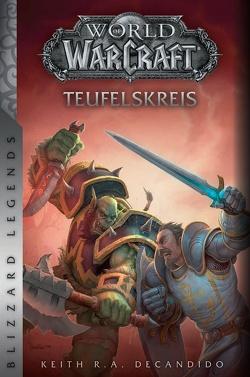 World of Warcraft: Teufelskreis von DeCandido,  Keith R.A., Schnelle,  Mick