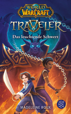 World of Warcraft: Traveler. Das leuchtende Schwert von Dorman,  Brandon, Kasprzak,  Andreas, Roux,  Madeleine