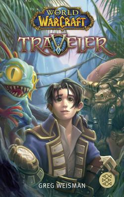World of Warcraft: Traveler von Didier,  Samwise, Kasprzak,  Andreas, Weisman,  Greg