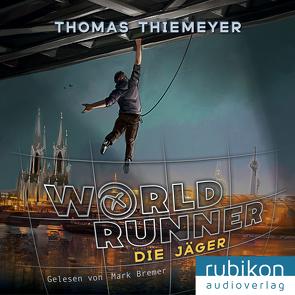 World Runner (1). Die Jäger von Bremer,  Mark, Thiemeyer,  Thomas