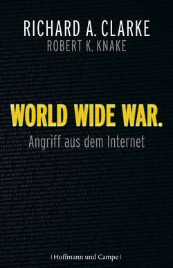 World Wide War von Clarke,  Richard A, Gebauer-Lippert,  Stephan, Knake,  Robert A., Schlatterer,  Heike