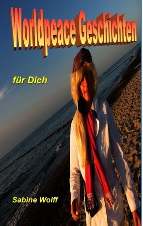 Worldpeace Geschichten von Wolff,  Sabine