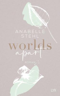 Worlds Apart von Stehl,  Anabelle