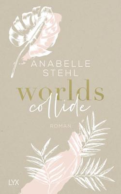 Worlds Collide von Stehl,  Anabelle